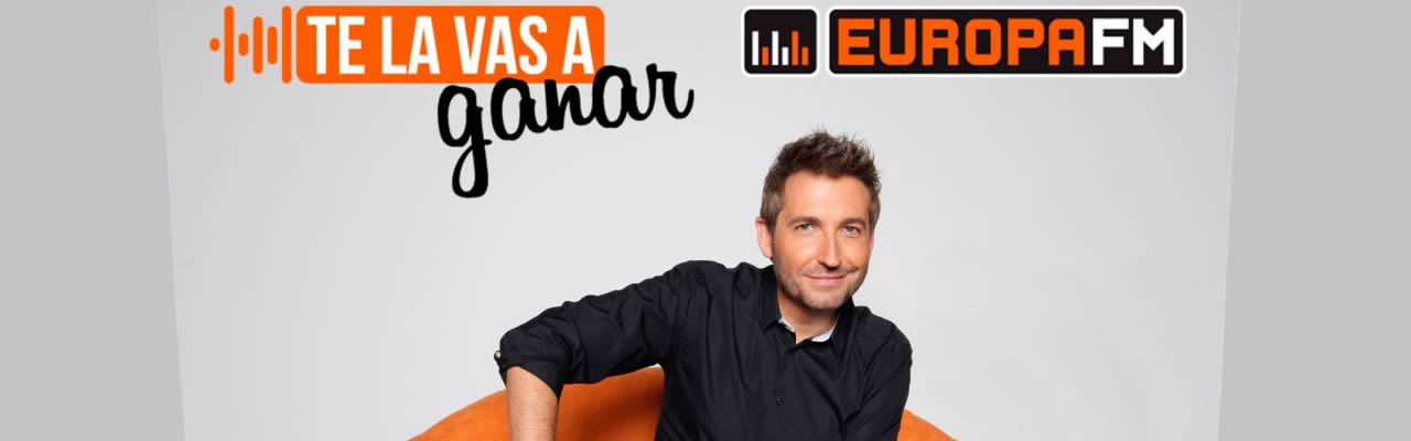 Te la vas a ganar: Europa FM - Andorra